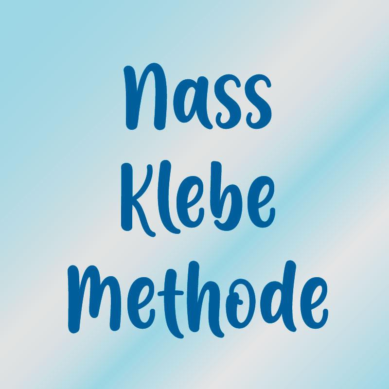 Nass Klebe Methode